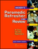 Mosby's Paramedic Refresher Course: A Case-Based Approach
