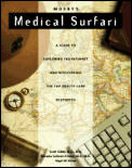 Medsurf!: A Guide to the Best Healthcare Resources on the Internet
