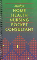 Mosby's Home Health Nursing Pocket Consultant