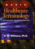 Basic Healthcare Terminology: With Anatomy Coloring Exercises