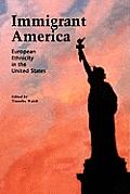 Immigrant America: European Ethnicity in the U.S.