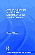 African Americans and Colonial Legislation (98 Edition)
