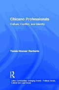 Chicano Professionals: Culture, Conflict, and Identity (Latino Communities: Emerging Voices)
