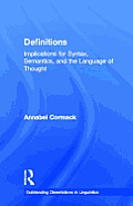 Definitions: Implications for Syntax, Semantics, and the Language of Thought (Outstanding Dissertations in Linguistics)