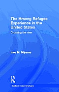 The Hmong Refugees Experience in the United States: Crossing the River