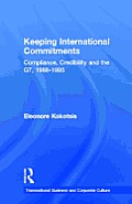 Keeping International Commitments: Compliance, Credibility and the G7, 1988-1995