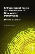Entrepreneurial Teams as Determinants of New Venture Performance (Garland Studies in Entrepreneurship)