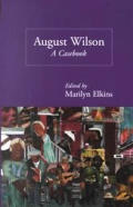 Casebooks on Modern Dramatists #15: August Wilson: A Casebook Cover