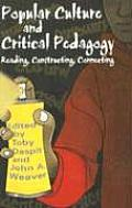 Popular Culture & Critical Pedagogy Reading Constructing Connecting