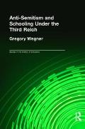 Anti-Semitism and Schooling Under the Third Reich