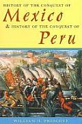 History of the Conquest of Mexico & History of the Conquest of Peru
