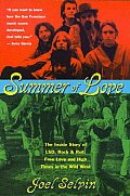 Summer of Love The Inside Story of LSD Rock & Roll Free Love & High Times in the Wild West