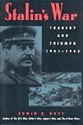 Stalin's War: Tragedy and Triumph, 1941-1945