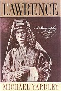 T E Lawrence A Biography