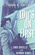 Lous On First A Biography Lou Costello