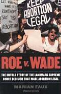 Roe V Wade Updated Edition The Untold Story of the Landmark Supreme Court Decision That Made Abortion Legal