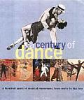 Century of Dance : a Hundred Years of Musical Movement, From Waltz To Hip Hop (00 Edition)