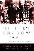 Hitlers Shadow War The Holocaust & World War II