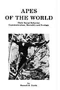 Apes of the World: Their Social Behavior, Communication, Mentality and Ecology (Noyes Series in Animal Behavior, Ecology, Conservation, and)