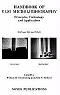 Handbook of VLSI Microlithography: Principles, Technology and Applications