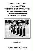 Code Compliance for Advanced Technology Facilities: A Comprehensive Guide for Semiconductor and Other Hazardous Occupancies
