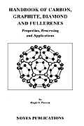 Handbook of Carbon, Graphite, Diamonds and Fullerenes: Processing, Properties and Applications
