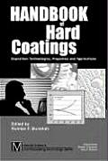 Handbook of Hard Coatings: Deposition Technolgies, Properties and Applications