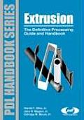 Extrusion: The Definitive Processing Guide and Handbook