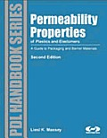 Permeability Properties of Plastics and Elastomers, 2nd Ed: A Guide to Packaging and Barrier Materials