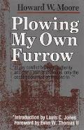 Plowing My Own Furrow