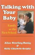 Talking with Your Baby: Family as the First School