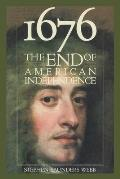 1676, the End of American Independence: The End of American Independence