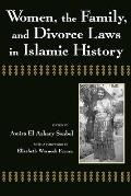 Women, the Family, and Divorce Laws in Islamic History (96 Edition)