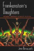Frankenstein's Daughters: Women Writing Science Fiction