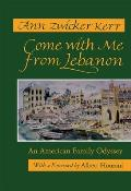 Come with Me from Lebanon An American Family Odyssey