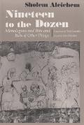 Nineteen to the Dozen: Monologues and Bits and Bobs of Other Things (Judaic Traditions in Literature, Music, & Art) Cover