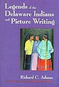 Legends of the Delaware Indians & Picture Writing