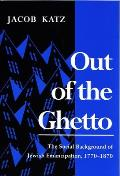 Out of the Ghetto The Social Background of Jewish Emancipation 1770 1870