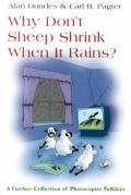 Why Dont Sheep Shrink In The Rain A Further Collection of Photocopier Folklore