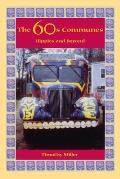 60s Communes Hippies & Beyond