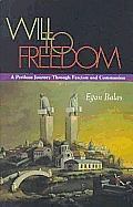 Will to Freedom A Perilous Journey Through Fascism & Communism