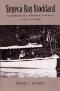 Seneca Ray Stoddard: Transforming the Adirondack Wilderness in Text and Image