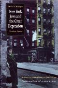 New York Jews & the Great Depression Uncertain Promise