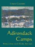 Adirondack Camps: Homes Away from Home, 1850-1950