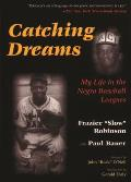 Catching Dreams: My Life in the Negro Baseball Leagues (Sports and Entertainment) Cover