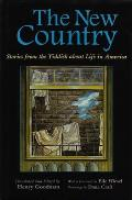 The New Country: Stories from the Yiddish about Life in America