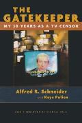 The Gatekeeper: My Thirty Years as a TV Censor (Television)
