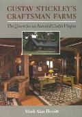 Gustav Stickley's Craftsman Farms: The Quest for an Arts and Crafts Utopia