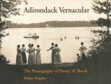 Adirondack Vernacular: The Photography of Henry M. Beach