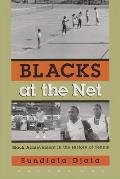 Blacks at the Net: Black Achievement in the History of Tennis